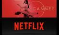 """Festival de Cannes  """"suplica"""" a Netflix"""