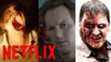 Netflix: Estas son las mejores películas de terror que no te dejarán dormir [VIDEOS]
