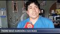 Padre de las menores encontradas en Cusco niega haberlas agredido