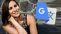 Google Translate: Karina Calmet se convirtió en la nueva víctima del traductor por este curioso motivo [FOTOS]