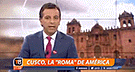 "Televisión chilena calificó a Cusco como la ""Roma de América"" [VIDEO]"