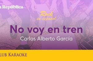 No voy en tren, canción de Carlos Alberto García
