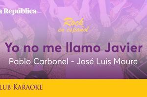 Yo no me llamo Javier, canción de Pablo Carbonel y José Luis Moure