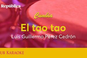El tao tao, canción de Luis Guillermo Pérez Cedrón