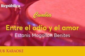 Entre el odio y el amor, canción de Estanis Mogollón Benites