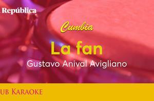 La fan, canción de Gustavo Aníval Avigliano