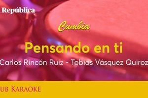Pensando en ti, canción de Carlos Rincón Ruiz – Tobías Vásquez Quiroz