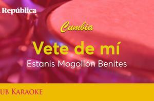 Vete de mí, canción de Estanis Mogollón Benites