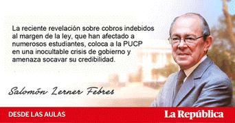 Columna de Salomón Lerner Febres. Pronunciamiento sobre crisis en la PUCP.