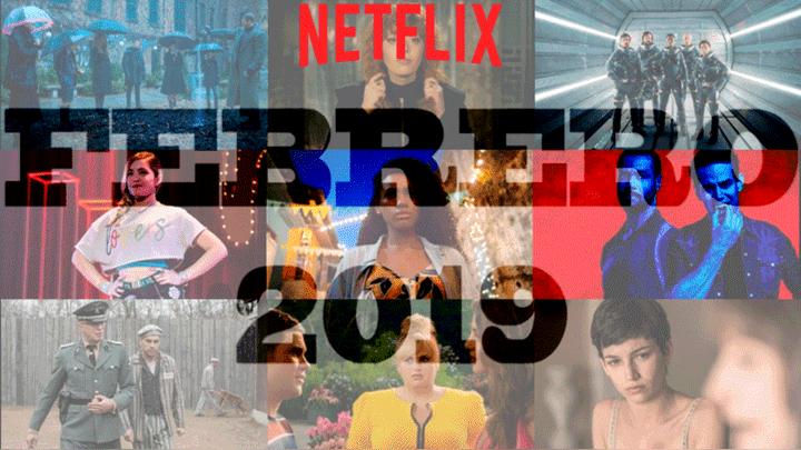 Netflix Estrenos Para Febrero 2019 En Series Películas Y